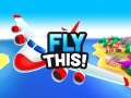 Spiele Fly THIS!